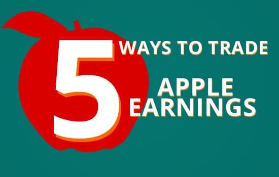 blogheader 5 ways apple Five Ways to Trade Apple Earnings