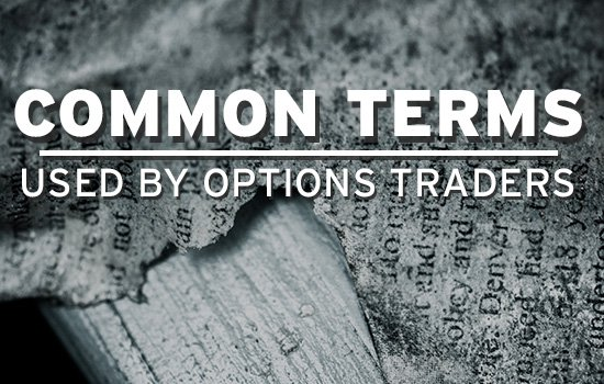 blogheader common terms Common Terms used by Options Traders