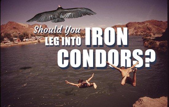 blogheader leg into iron condors Should you be legging into iron condors?