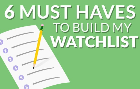 6 Must Haves I Use To Build My Watch List