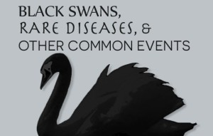 black swans, rare diseases, and other common events