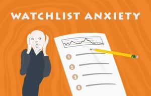 watchlist anxiety