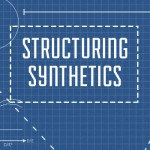 Structuring Synthetics!