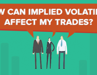 How Can Implied Volatility Affect My Trades?