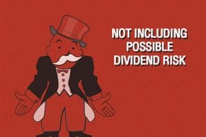 Not Including Possible Dividend Risk, Monopoly Man (Large)
